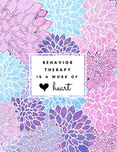 Behavior Therapy is a Work of Heart: Large Floral Lined Notebook