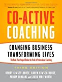 Co-Active Coaching: New Skills for Coaching People Toward Success in W