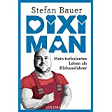 Dixi Man: Mein turbulentes Leben als Klohausfahrer (German Edition)