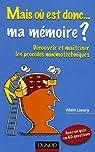 Mais où est donc... ma mémoire ? : Découvrir et maîtriser les procédés mnémotechniques par Lieury