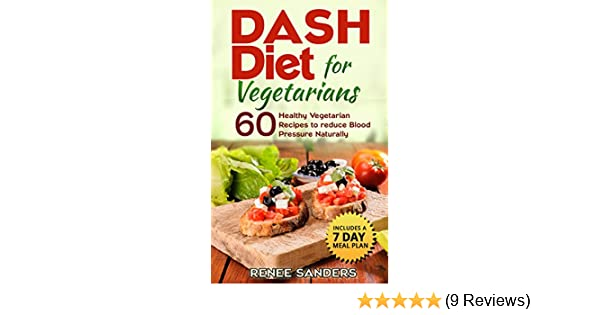 Dash diet dash diet for vegetarians 60 healthy vegetarian recipes dash diet dash diet for vegetarians 60 healthy vegetarian recipes to reduce blood pressure naturally dash diet cookbooks ebook renee sanders fandeluxe Gallery