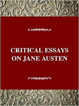 com critical essays on jane austen critical essays on critical essays on jane austen critical essays on british literature series