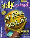 The Totally Wired Web Toolkit, Nathan J. Muller, 007044434X