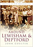 Around Lewisham and Deptford in Old Photographs (In Old Photographs) by John Coulter front cover