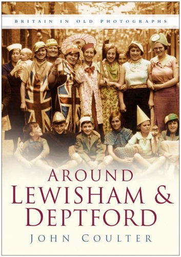 Around Lewisham and Deptford in Old Photographs (In Old Photographs)