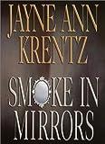 Smoke in Mirrors, Jayne Ann Krentz, 0375431632