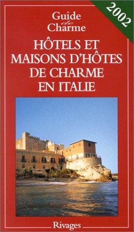 Hotels et maisons d'hôtes de charme en Italie ()