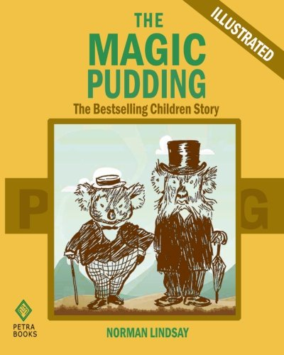 The Magic Pudding: The Bestselling Children Story (Illustrated) - Dream Pudding