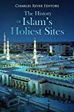 The History of Islam's Holiest Sites