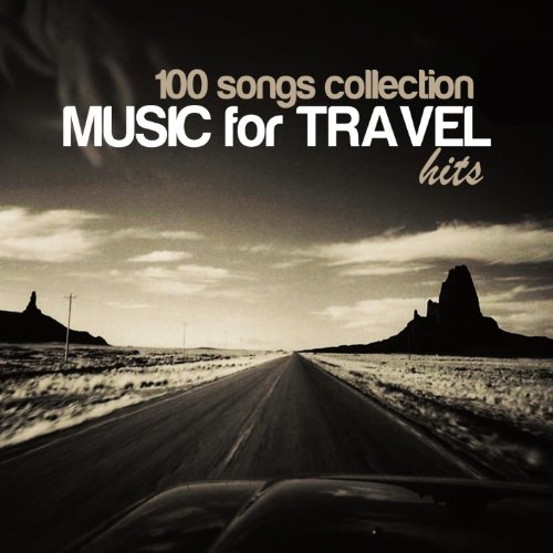 (100 Songs Collection: Music for Travel Hits)