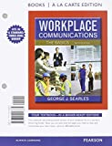 Workplace Communications : The Basics, Book a la Carte Plus New MyWritingLab -- Access Card Package, Searles, George J., 0133977978