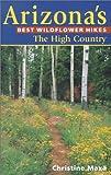 The High Country (Arizona's Best Wildflower Hikes)