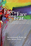 Face to Face with Fear: Transforming Fear into Love (English Edition)