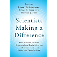 Scientists Making a Difference: One Hundred Eminent Behavioral and Brain Scientists Talk about Their Most Important Contributions (English Edition)