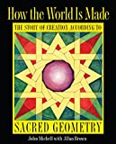 img - for How the World Is Made: The Story of Creation according to Sacred Geometry book / textbook / text book