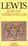 Juifs en terre d'Islam par Lewis