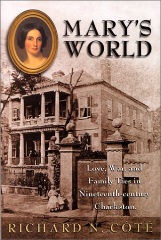- Mary's World : Love, War, and Family Ties in Nineteenth-century Charleston
