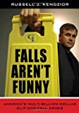 Falls Aren't Funny, Russell J. Kendzior, 0865870160
