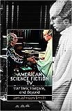 American Science Fiction TV, Jan Johnson-Smith, 0819567388