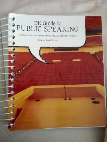 DK Guide to Public Speaking Custom Edition for Harrisburg Area Community College by Lisa A. Ford-Brown - Malls Harrisburg