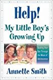 Help! My Little Boy's Growing Up, Annette Smith, 0736910182