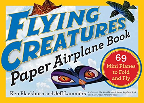 Flying Creatures Paper Airplane Book: 69 Mini Planes to Fold and Fly (Paper Airplanes) for $<!--$6.71-->