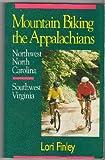 Mountain Biking the Appalachians, Lori Finley, 0895871149