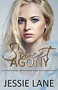 Sweet Agony (Ex Ops Series Book 3) by [Lane, Jessie]