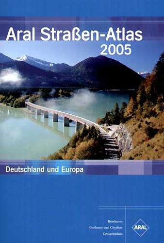 Aral Straßen-Atlas Deutschland und Europa 2005