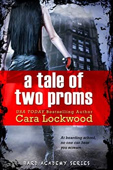 A Tale of Two Proms (Young Adult) (Bard Academy Book 4) by [Lockwood, Cara]