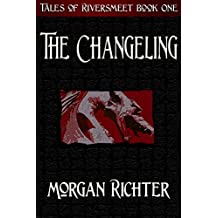 The Changeling (Tales of Riversmeet Book 1)