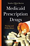 Medicaid Prescription Drugs: Pricing and Policy Issues