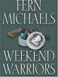Weekend Warriors, Fern Michaels, 1587246740