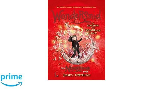 Wondersmid - De roeping van Morrigan Crow Nevermoor 2: Amazon.es: Jessica Townsend: Libros en idiomas extranjeros