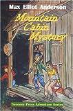 Mountain Cabin Mystery (Tweener Press Adventure Series #4)