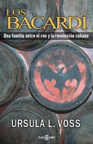 Los Bacardí: Una Familia Entre el Ron y la Revolución Cubana (Spanish - Las Plaza Americas Hours