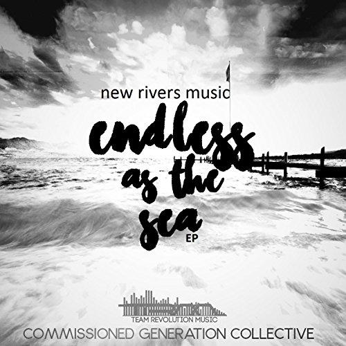 New Rivers Music - Endless As the Sea (EP) 2018