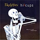 Skeleton Hiccups, by Margery Cuyler
