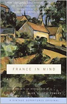 France in Mind: an Anthology (Vintage Departures Original)