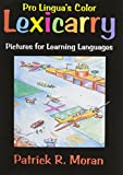 Lexicarry: Pictures for Learning Languages, revised 3rd Edition