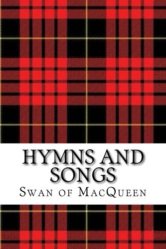 Hymns and Songs: Twenty Tunes for the Bagpipes and Practice Chanter (The Swan of MacQueen Pipe Tune Collection) (Volume 7)