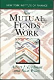 How Mutual Funds Work, Fredman, Albert J. and Wiles, Russ, 0130125016