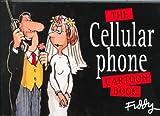 The Cellular Phone Cartoon Book, Roland Fiddy, 1861871163