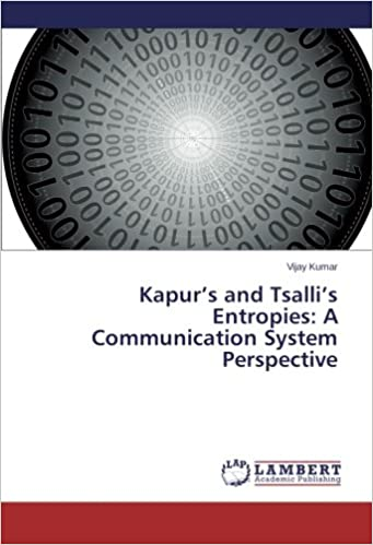 Book Kapur's and Tsalli's Entropies: A Communication System Perspective