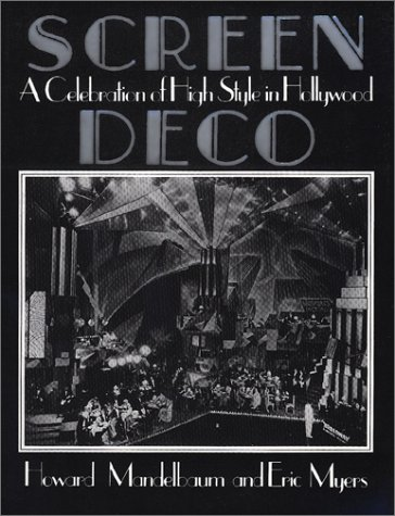 Screen Deco: A Celebration of High Style in Hollywood (Architecture and Film, No. -