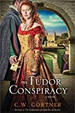 The Tudor Conspiracy: A Novel (The Elizabeth I Spymaster Chronicles Book 2)