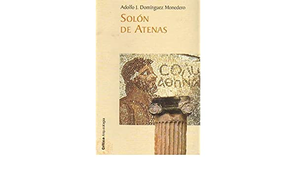 SOLON DE ATENAS: Amazon.es: ADOLFO DOMINGUEZ MONEDERO: Libros