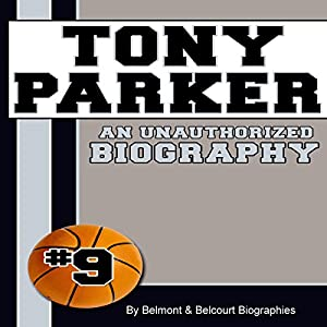 Tony Parker: An Unauthorized Biography Audiobook
