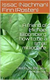 A friend of Michael Bloomberg, how to be a small millionaire.: TWA Flight 800, what went wrong?