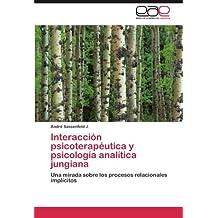 Interacción psicoterapéutica y psicología analítica jungiana: Una mirada sobre los procesos relacionales implícitos